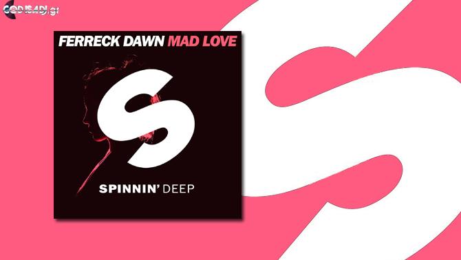 Ferreck-Dawn---Mad-Love