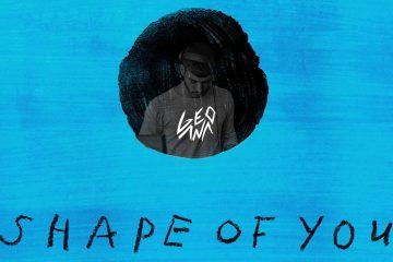 Ed Sheeran - Shape Of You (GeoAna Remix)