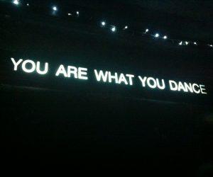 u are what u dance