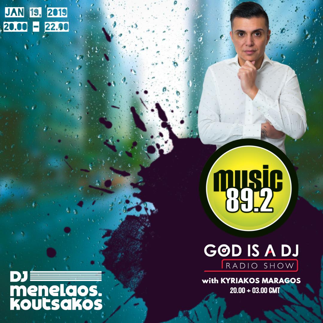 God is a DJ Radioshow 03 | 2019 at Music 89,2 with DJ Menelaos